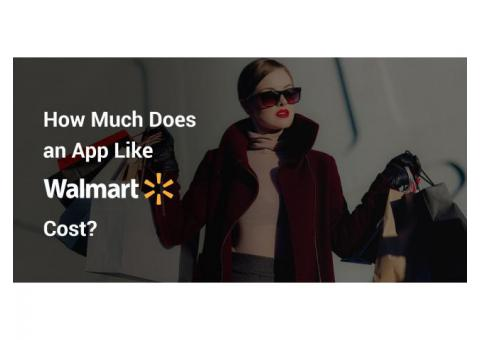 How much does it cost to develop a Retail Mobile App like Wal-Mart?