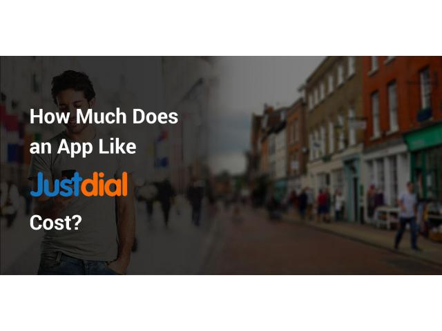 How Much Does It Cost to Develop an App like Justdial?