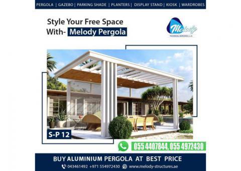 Aluminum Pergola Suppliers in Dubai-  Aluminum Pergola Price in Dubai